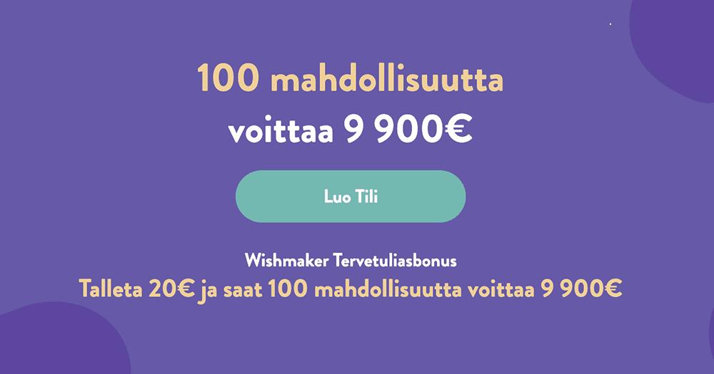 Wishmaker tervetulobonus ja saat 100 mahdollisuutta voittaa 9900€