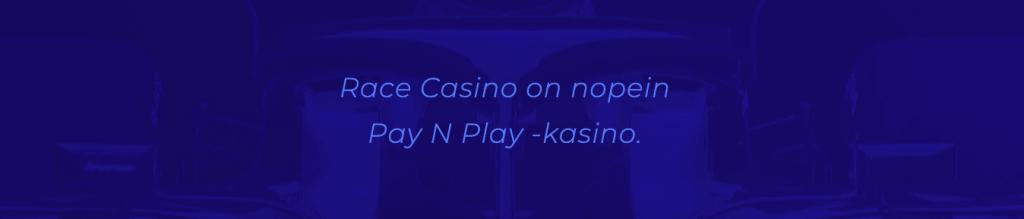 Race casino on nopein pay n play -kasino